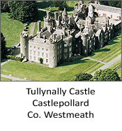 Tullynally Castle, Castlepollard, Co. Westmeath